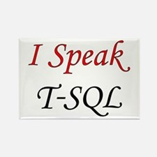 """I Speak T-SQL"" Rectangle Magnet"