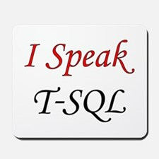 """I Speak T-SQL"" Mousepad"