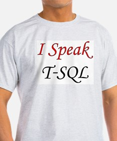 """I Speak T-SQL"" Ash Grey T-Shirt"