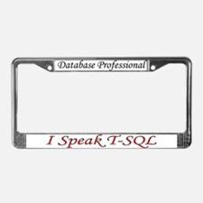 """I Speak T-SQL"" License Plate Frame"