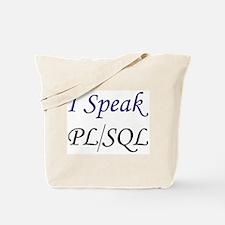 """""""I Speak PL/SQL"""" Tote Bag"""