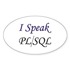 """""""I Speak PL/SQL"""" Oval Decal"""