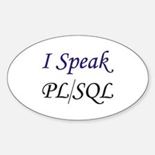 """I Speak PL/SQL"" Oval Decal"