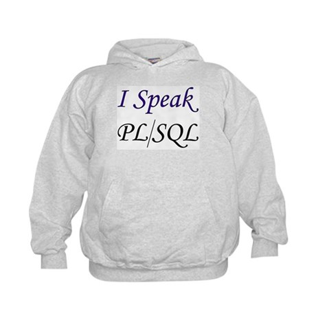 """I Speak PL/SQL"" Kids Hoodie"