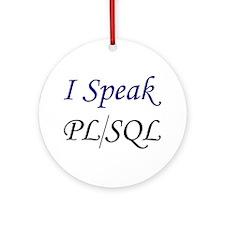 """""""I Speak PL/SQL"""" Ornament (Round)"""