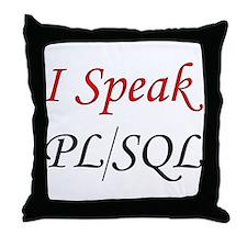 """I Speak PL/SQL"" Throw Pillow"