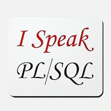 """I Speak PL/SQL"" Mousepad"