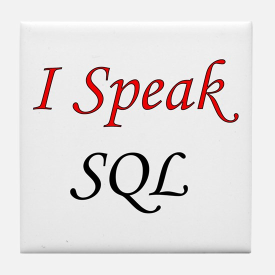 """I Speak SQL"" Tile Coaster"