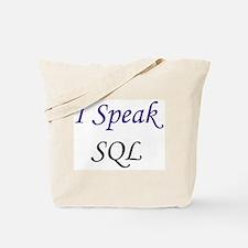 """""""I Speak SQL"""" Tote Bag"""