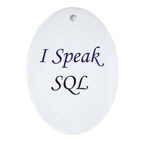 """I Speak SQL"" Oval Ornament"