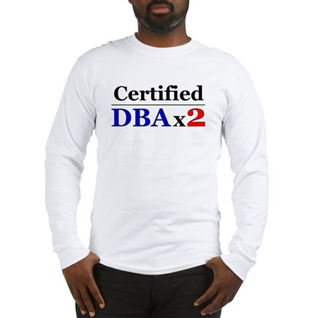 """DBAx2"" Long Sleeve T-Shirt"