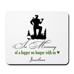 In Memory of a Logger Mousepad