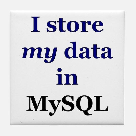 """""""I store my data in MySQL"""" Tile Coaster"""