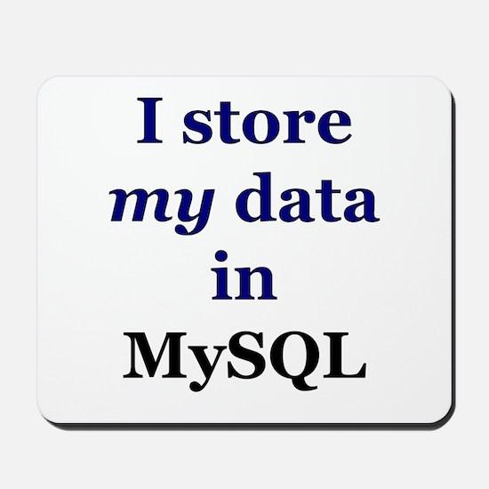 """I store my data in MySQL"" Mousepad"