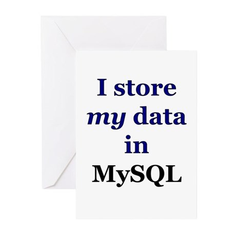 """""""I store my data in MySQL"""" Greeting Cards (Package"""