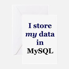 """I store my data in MySQL"" Greeting Cards (Package"