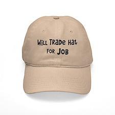 Will Trade Hat for Job Baseball Baseball Cap