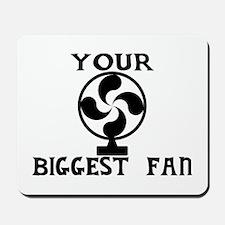 Biggest Fan Mousepad