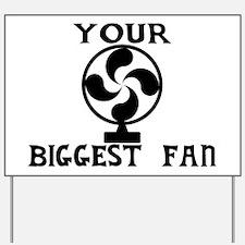 Biggest Fan Yard Sign