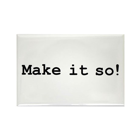Make it so! Rectangle Magnet (10 pack)