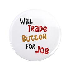 "Will Trade Button for Job 3.5"" Button"