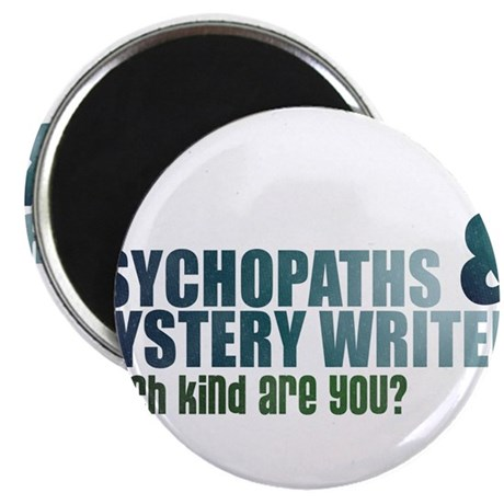 """Psychopaths and Mystery Writ 2.25"" Magnet (100 pa"