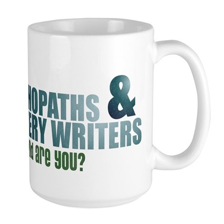 """Psychopaths and Mystery Writ Large Mug"