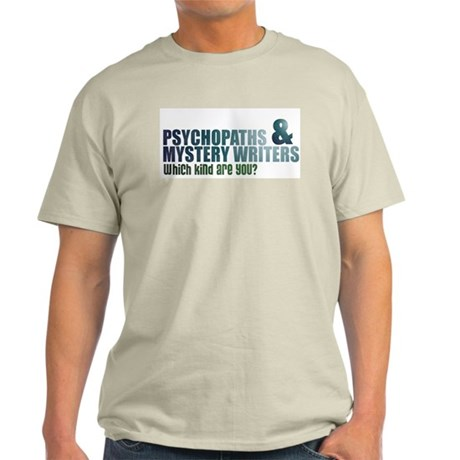 """""""Psychopaths and Mystery Writ Light T-Shirt"""