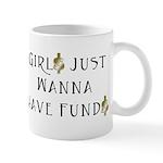 Girls Just Wanna Have Funds Mug