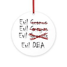 """""""Evil DBA"""" Ornament (Round)"""