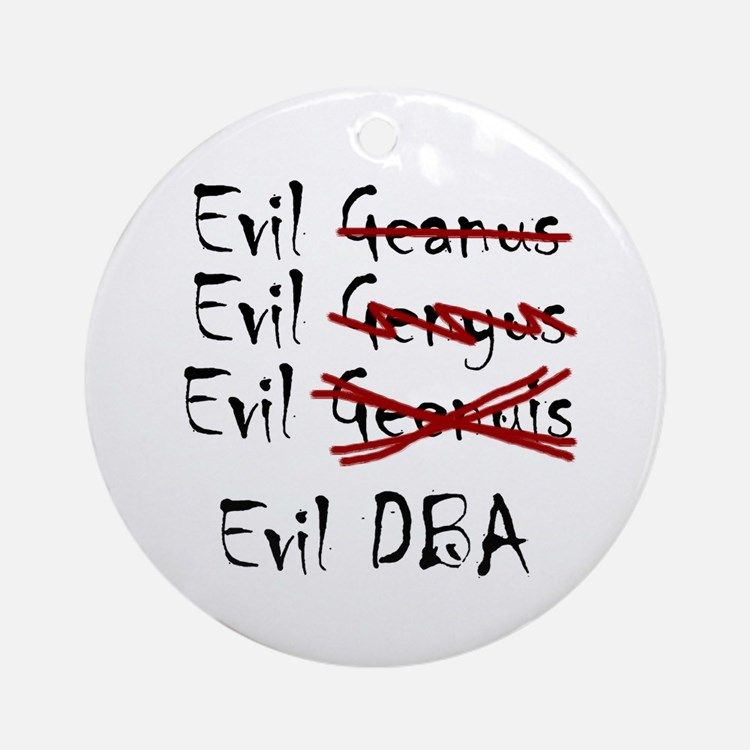 """Evil DBA"" Ornament (Round)"