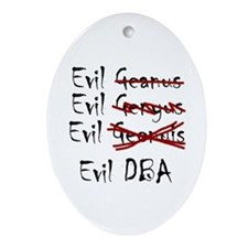 """Evil DBA"" Oval Ornament"