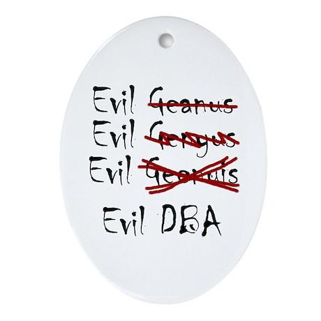 """Evil DBA"" Oval Ornament"