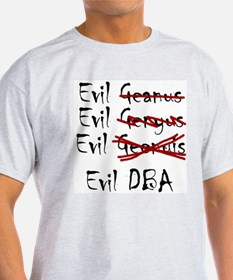 """Evil DBA"" Ash Grey T-Shirt"