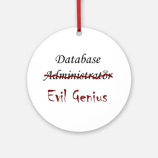 """""""DB Evil Genius"""" Ornament (Round)"""