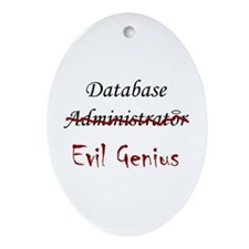 """DB Evil Genius"" Oval Ornament"