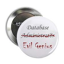 """""""DB Evil Genius"""" Button"""