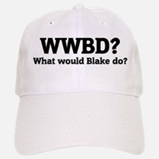 What would Blake do? Baseball Baseball Cap