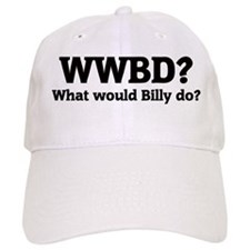 What would Billy do? Baseball Cap