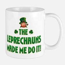 The Leprechauns Made Me Do It Mug