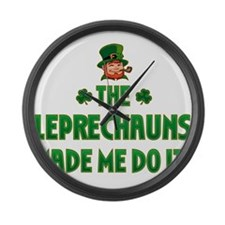 The Leprechauns Made Me Do It Large Wall Clock
