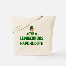 The Leprechauns Made Me Do It Tote Bag