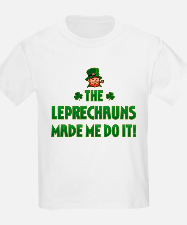 The Leprechauns Made Me Do It T-Shirt