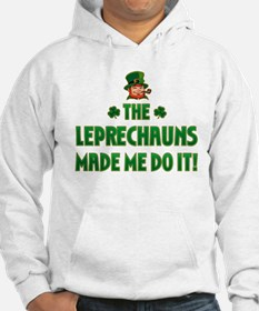 The Leprechauns Made Me Do It Hoodie