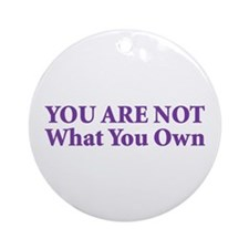 You Are Not Ornament (Round)