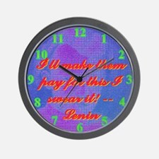 I'll make them pay for this I swear it! Wall Clock