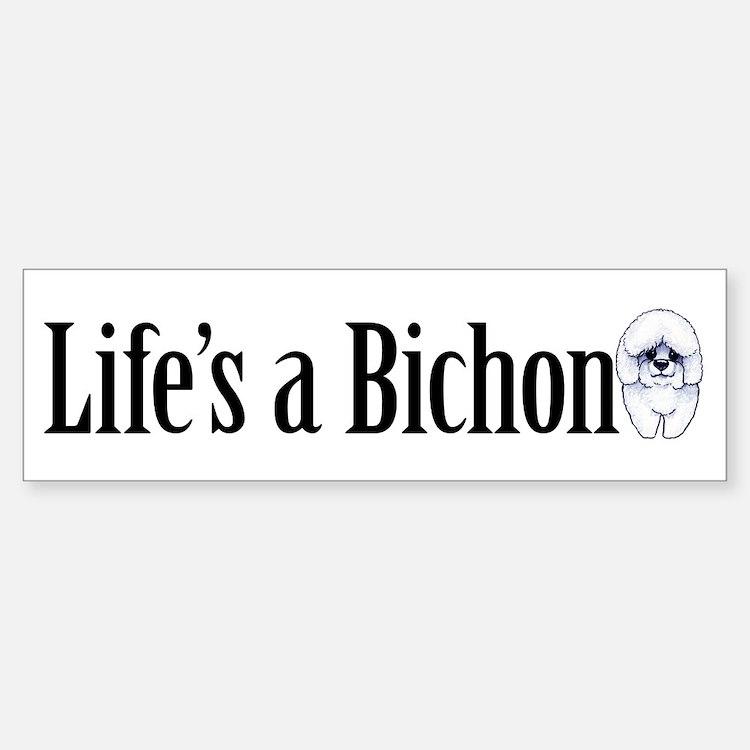 Life's a Bichon Sticker (Bumper)