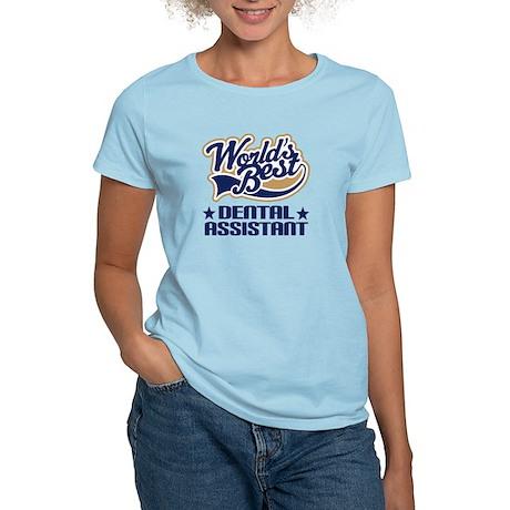 Worlds Best Dental Assistant Women's Light T-Shirt