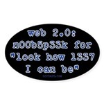 Anti-web 2.0 1337 Geek Oval Sticker