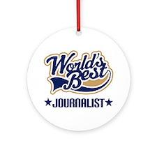Worlds Best Journalist Ornament (Round)